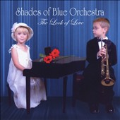 Shades of Blue Orchestra: The Look of Love