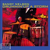 Sandy Nelson: Drummin' Up a Storm