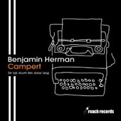 Benjamin Herman: Campert: De Tijd Duurt &#201;&#233;n Mens Lang [Digipak]