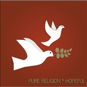 Pure Religion: Hopeful