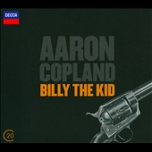 Aaron Copland: Billy the Kid; El Salon México; Hear Ye! Hear Ye! / Zinman, Knussen
