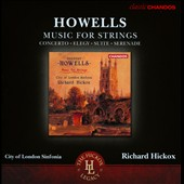 Howells: Music for Strings - Concerto, Elegy, Suite, Serenade