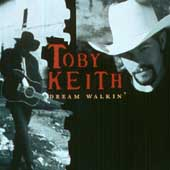 Toby Keith: Dream Walkin'
