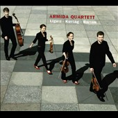 Ligeti: String Quartet no 1; Kurtag: String Quartet no 1; Bartok: String Quartet no 4 / Armida Quartet