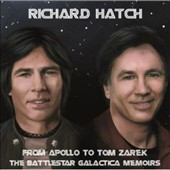Richard Hatch: From Apollo To Tom Zarek - The Battlestar Galactica Memoirs