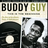 Buddy Guy: This Is the Beginning: The Artistic & USA Sessions 1958-1963