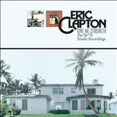 Eric Clapton: Give Me Strength: The '74/'75 Studio Recordings
