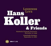 Hans Koller (Sax): Legends Live: Hans Koller & Friends [Digipak]