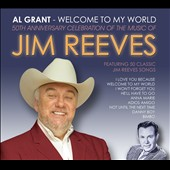 Al Grant: Welcome to My World: 50th Anniversary Celebration of the Music of Jim Reeves [Digipak]
