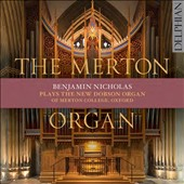 The Merton Organ - works by Franck, Stanley, Messiaen, Bach, Dupré and Vierne / Benjamin Nicholas, organ