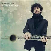 Oran Etkin: Gathering Light