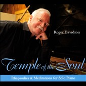 Roger Davidson: Temple of the Soul: Rhapsodies & Meditations for Solo Piano [Digipak]