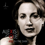 Alexis Cole: A Kiss In the Dark