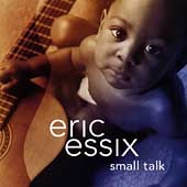 Eric Essix: Small Talk
