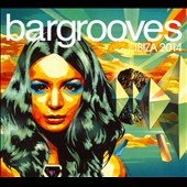 Various Artists: Bargrooves Ibiza 2014