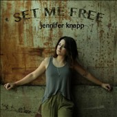 Jennifer Knapp (Singer/Songwriter): Set Me Free [Digipak] *
