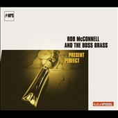 Rob McConnell & the Boss Brass: Present Perfect