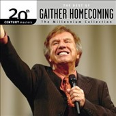 Various Artists: 20th Century Masters: The Millennium Collection - The Best Of Gaither Homecoming