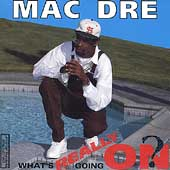 Mac Dre: What's Really Going On?