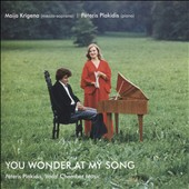 Peteris Plakidis (b.1947): 'You Wonder at My Song' - Songs for mezzo-soprano and piano / Maija Krigena, mz; Peteris Plakidis, piano