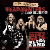 The Kentucky Headhunters (Country): Meet Me in Bluesland *