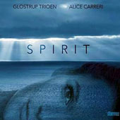 Alice Carreri/Glostrup Trio: Spirit