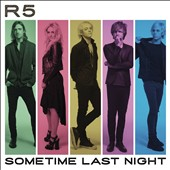 R5 (Pop/Rock): Sometime Last Night [Bonus Track]