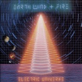 Earth, Wind & Fire: Electric Universe [Bonus Tracks]