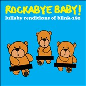 Rockabye Baby!: Lullaby Renditions of Blink 182