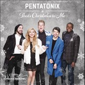 Pentatonix: That's Christmas to Me [Deluxe Edition]