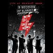5 Seconds of Summer: How Did We End Up Here: Live at Wembley