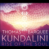 Thomas Barquee: Kundalini: Rise of the Soul