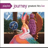 Journey (Rock): Playlist: Journey Greatest Hits