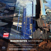 Mason Bates (b.1977): Mothership; Sea-Blue Circuitry; Attack Decay Sustain Release; Rusty Air in Carolina; Desert Transport / BMOP, Gil Rose