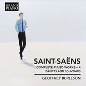 Camille Saint-Saens: Complete Piano Works, Vol. 4 (Dances and Souvenirs) / Geoffrey Burleson, piano