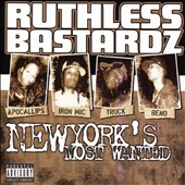 Ruthless Bastardz: New York's Most Wanted [PA]