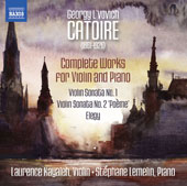 Georgy L'vovich Catoire (1861-1926): Violin Sonatas Nos. 1 & 2; Elegy / Laurence Kayaleh, violin; Stéphane Lemelin, piano
