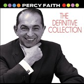 Percy Faith: The  Definitive Collection *