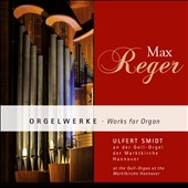 Max Reger (1873-1916): Works for Organ - Two Chorale Fantasias, Op. 40; Six selections from Twelve Pieces for Organ, Op. 59 / Ulfert Smidt, organ