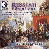 Russian Carnival - Mussorgsky, etc / Burning River Brass