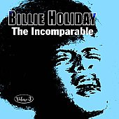 Billie Holiday: The Incomparable, Vol. 3