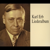 Lebendige Vergangenheit - Karl Erb Lieder Album Volume 1