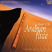 Mohamed Naïm/Ramzy Hossam: Master of the Arabian Flute