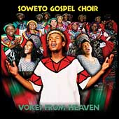 The Soweto Gospel Choir: Voices from Heaven