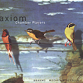 Brahms, Mozart, Piazzolla / Axiom Chamber Players