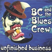 BC & The Blues Crew: Unfinished Business