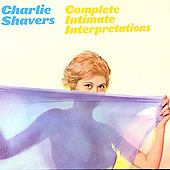 Charlie Shavers: Complete Intimate Interpretations