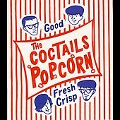 The Coctails: Popcorn *