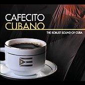 Various Artists: Cafecito Cubano: The Robust Sound of Cuba [Digipak]