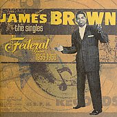 James Brown: The Singles, Vol. 1: The Federal Years: 1956-1960